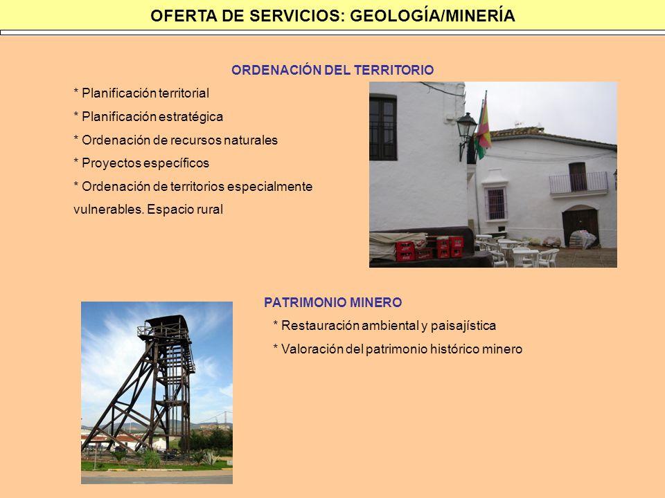 OFERTA DE SERVICIOS: GEOLOGÍA/MINERÍA ORDENACIÓN DEL TERRITORIO