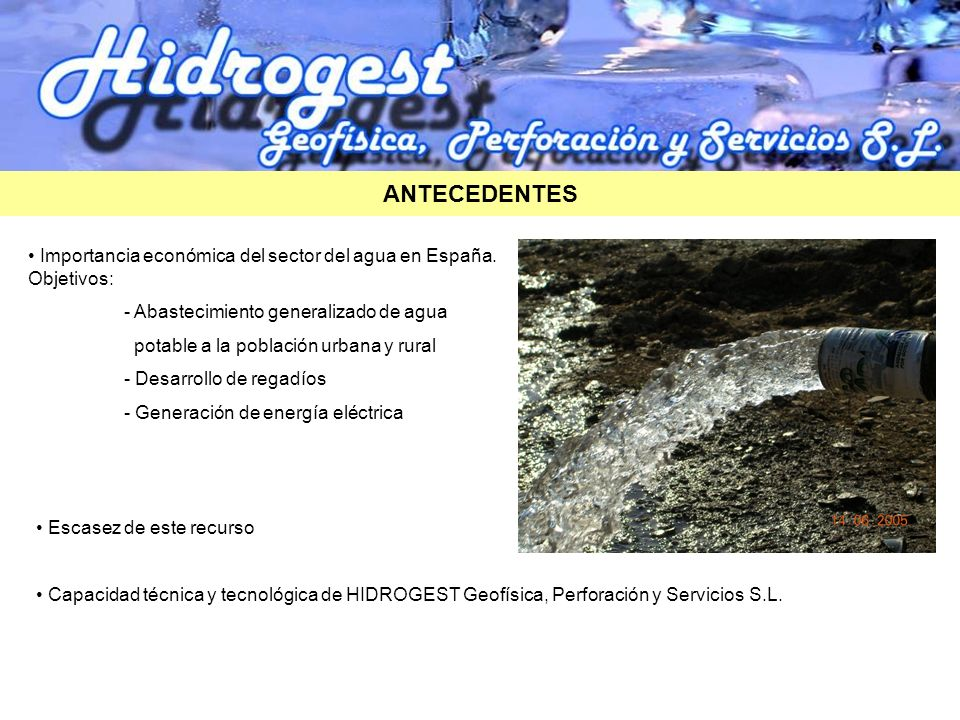 ANTECEDENTESImportancia económica del sector del agua en España. Objetivos: - Abastecimiento generalizado de agua.
