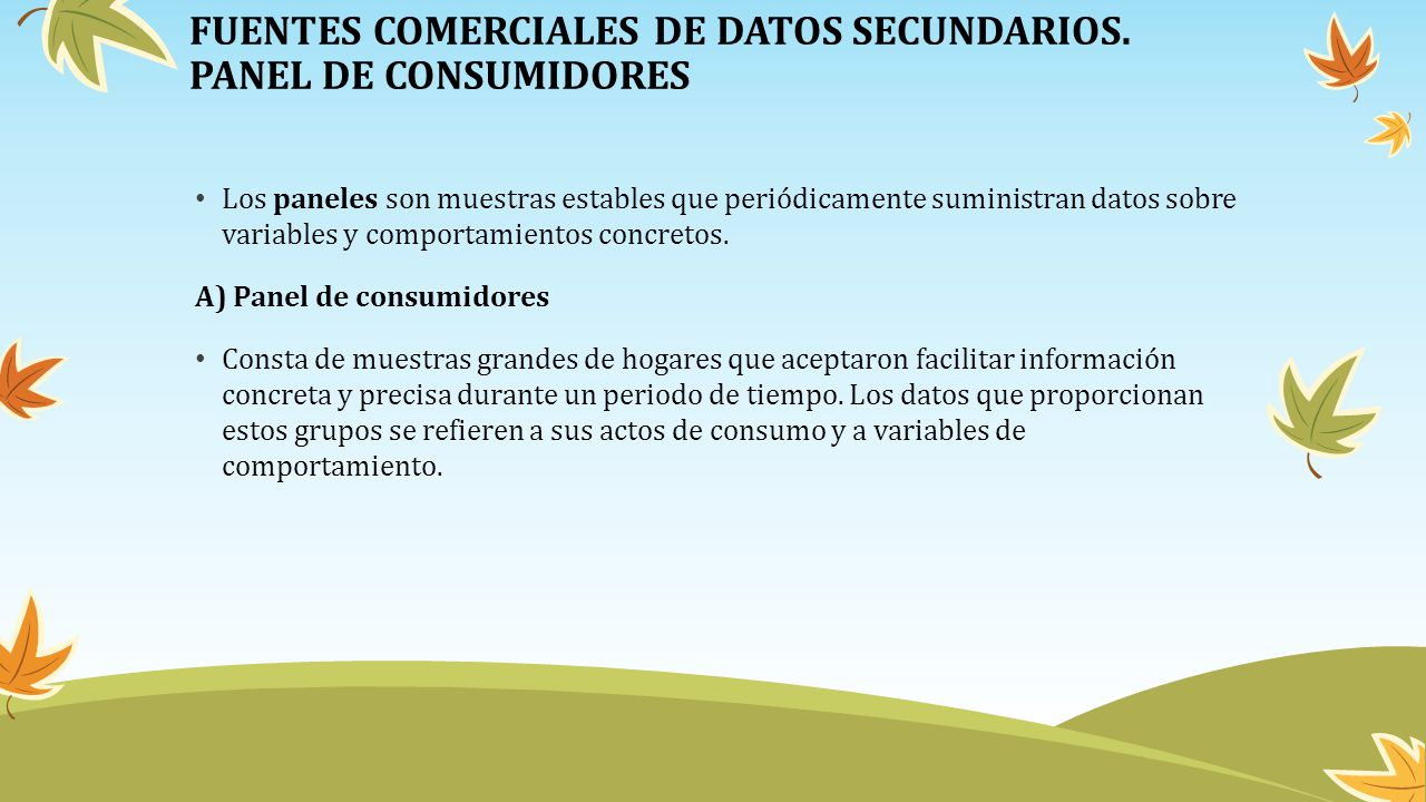 FUENTES COMERCIALES DE DATOS SECUNDARIOS. PANEL DE CONSUMIDORES
