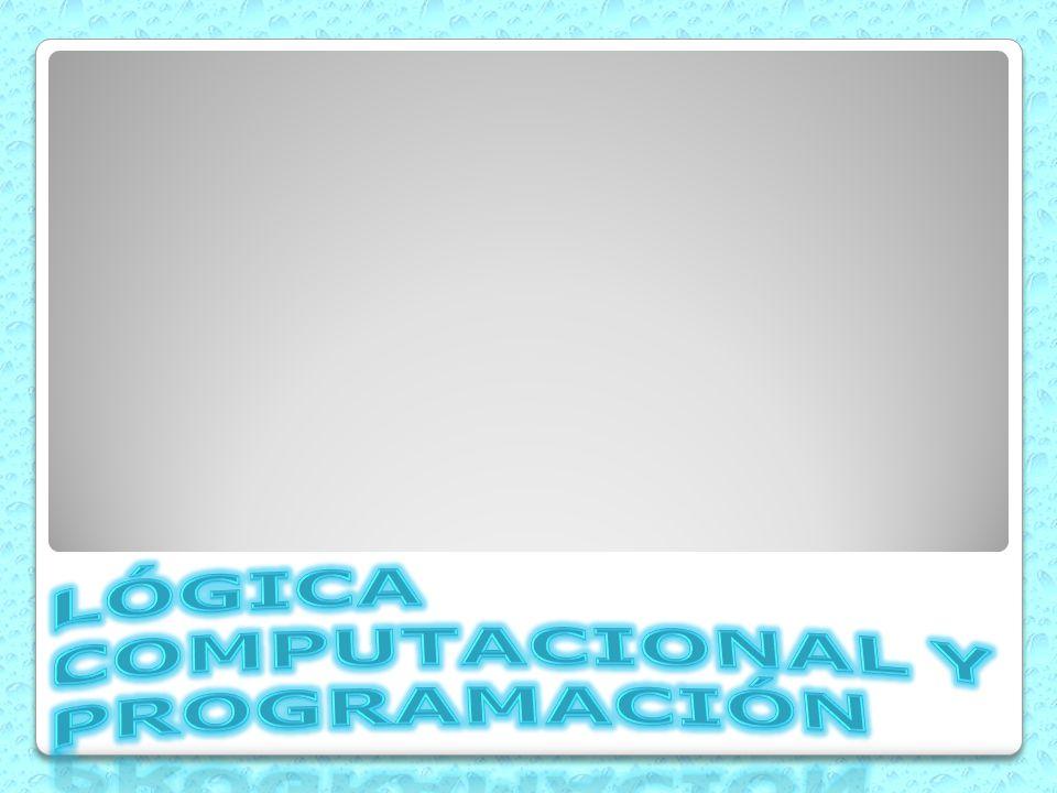 LÓGICA COMPUTACIONAL Y PROGRAMACIÓN