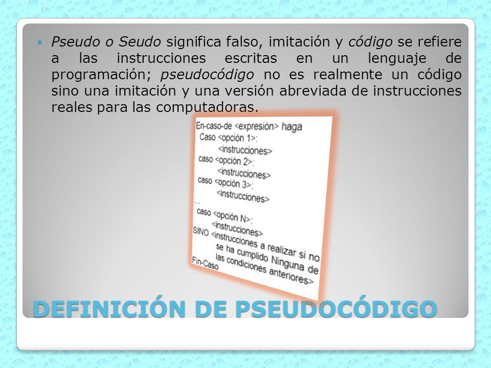 DEFINICIÓN DE PSEUDOCÓDIGO