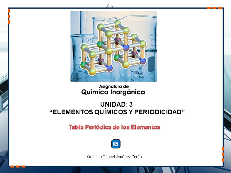 ELEMENTOS QUÍMICOS Y PERIODICIDAD Tabla Periódica de los Elementos