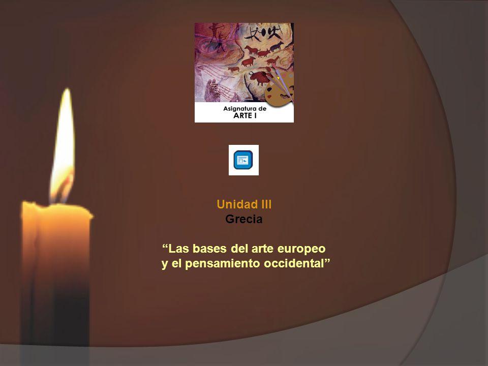 Unidad III Grecia Las bases del arte europeo y el pensamiento occidental