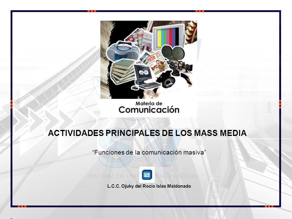 ACTIVIDADES PRINCIPALES DE LOS MASS MEDIA