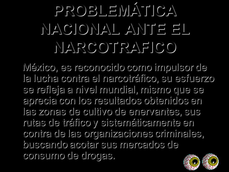 PROBLEMÁTICA NACIONAL ANTE EL NARCOTRAFICO