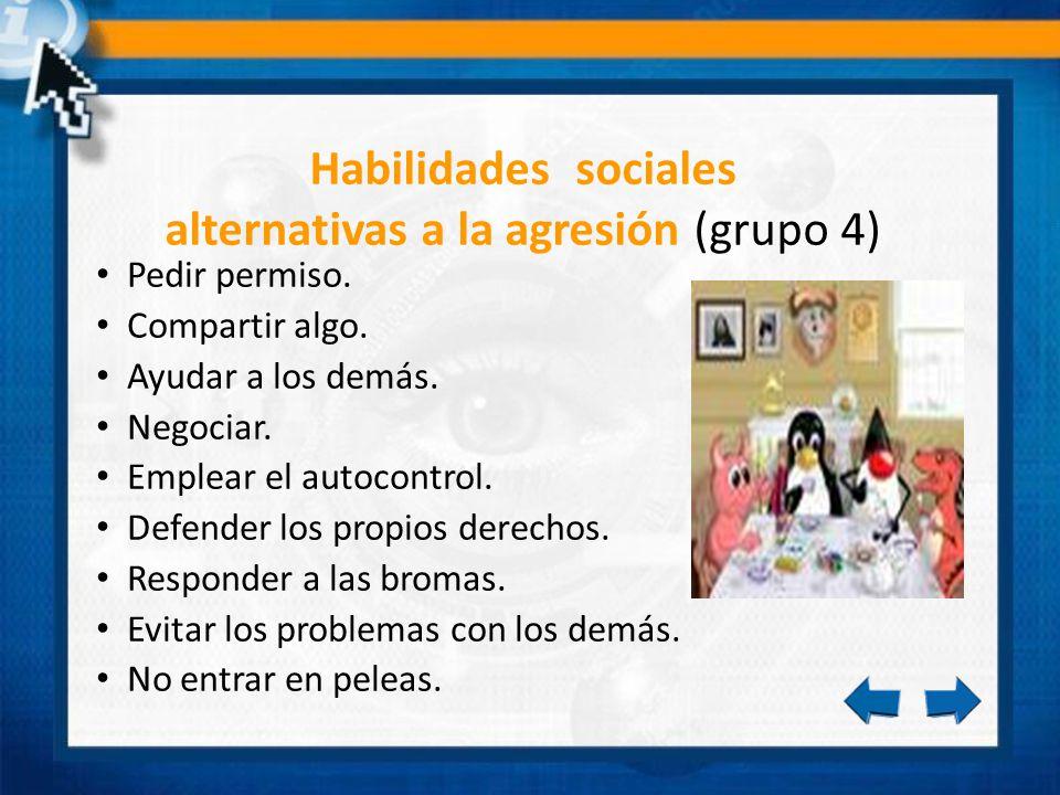 Habilidades sociales alternativas a la agresión (grupo 4)