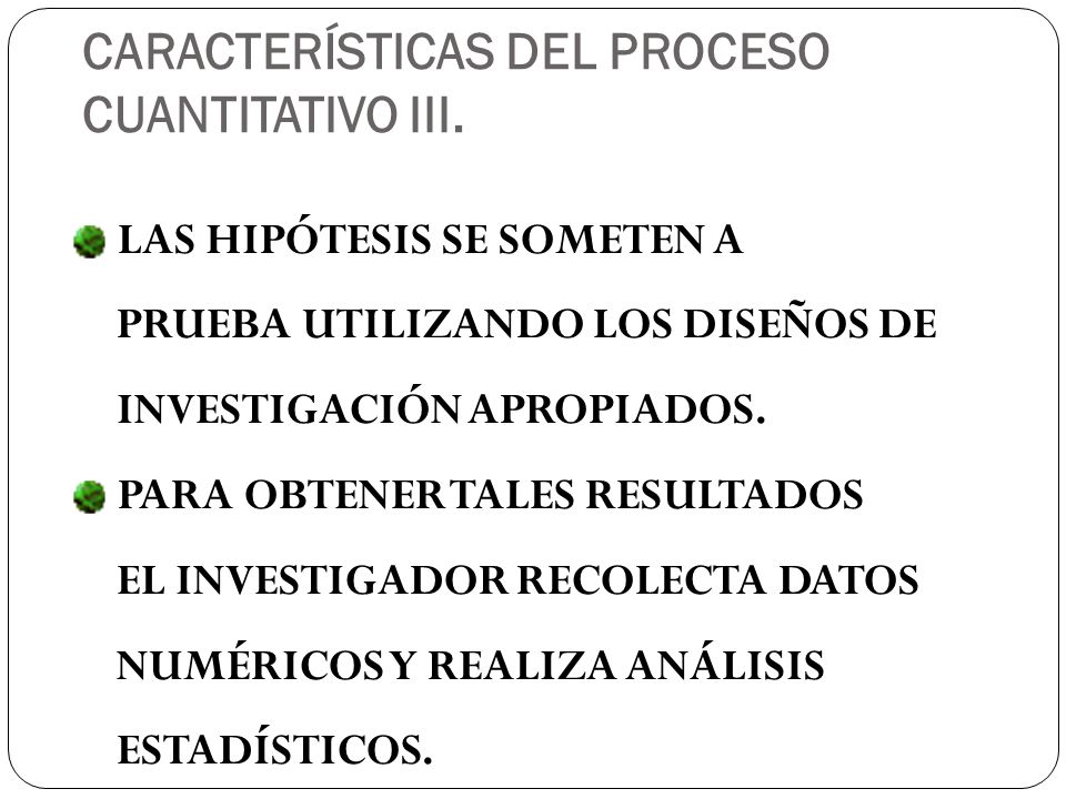 CARACTERÍSTICAS DEL PROCESO CUANTITATIVO III.