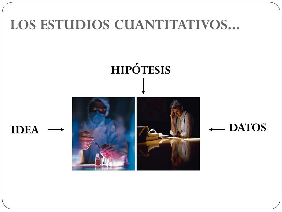 LOS ESTUDIOS CUANTITATIVOS...
