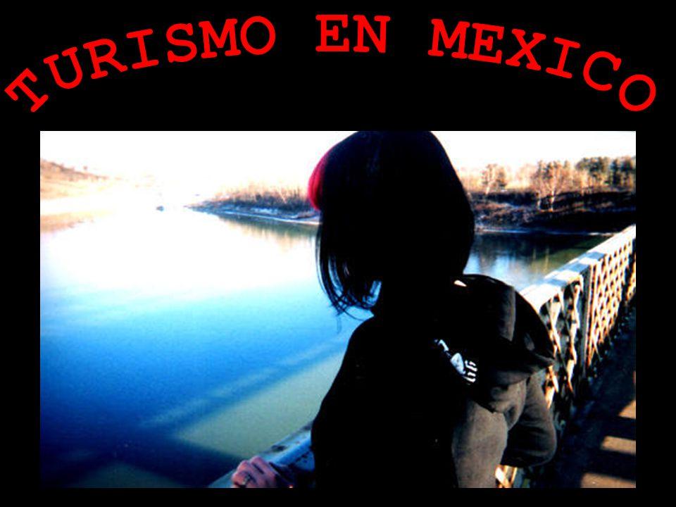 TURISMO EN MEXICO