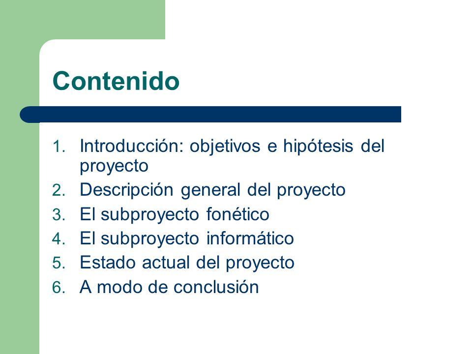 Contenido Introducción: objetivos e hipótesis del proyecto