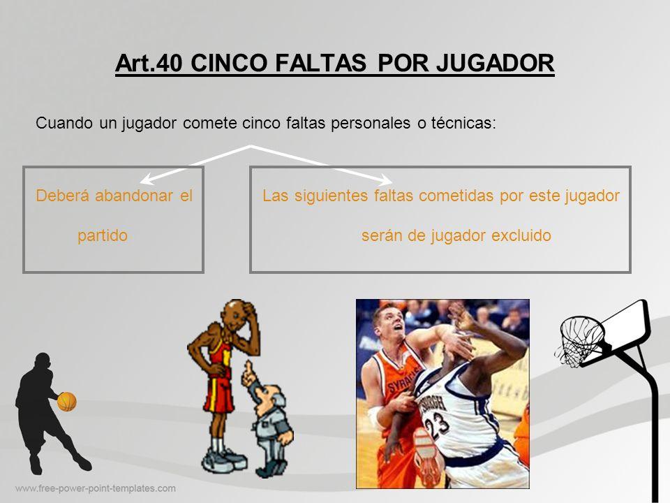 Art.40 CINCO FALTAS POR JUGADOR