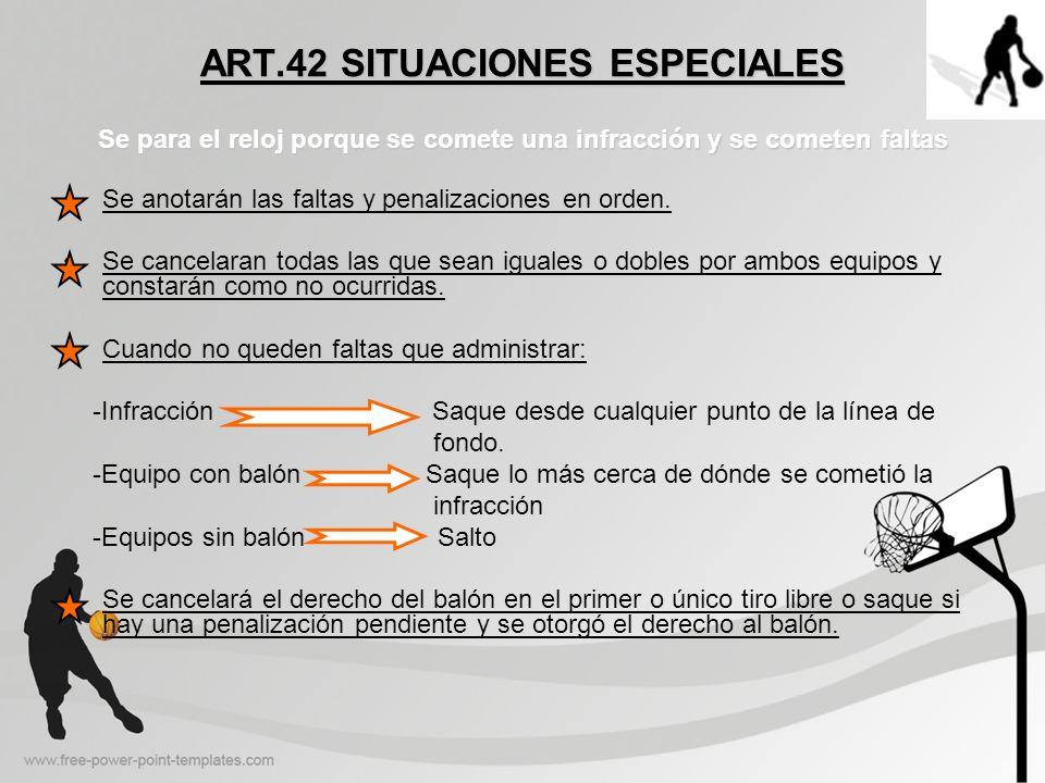 ART.42 SITUACIONES ESPECIALES Se para el reloj porque se comete una infracción y se cometen faltas