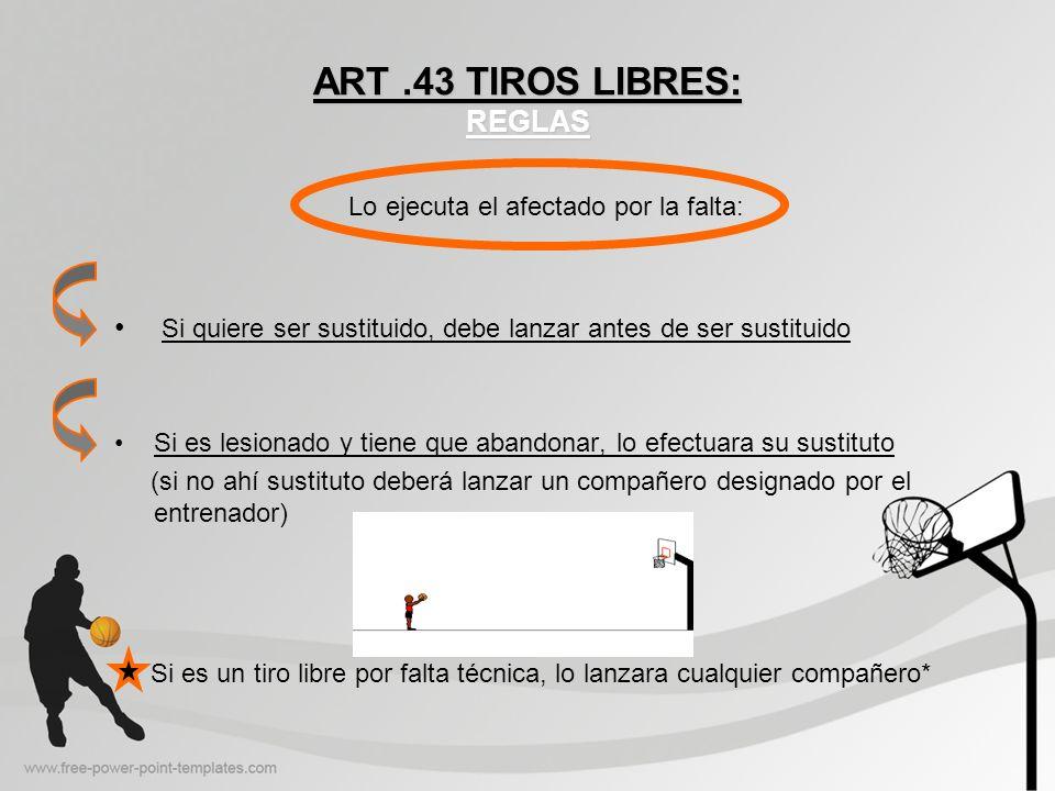 ART .43 TIROS LIBRES: REGLAS