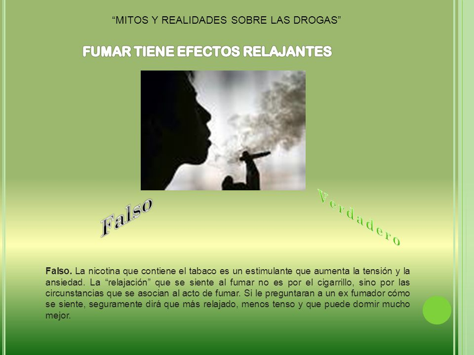 Falso Verdadero FUMAR TIENE EFECTOS RELAJANTES