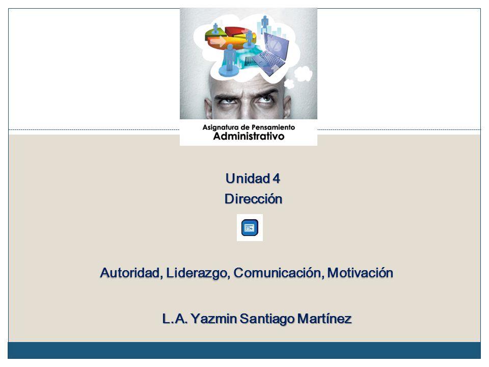 Autoridad, Liderazgo, Comunicación, Motivación