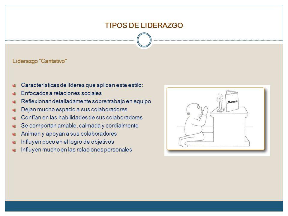 TIPOS DE LIDERAZGO Liderazgo Caritativo
