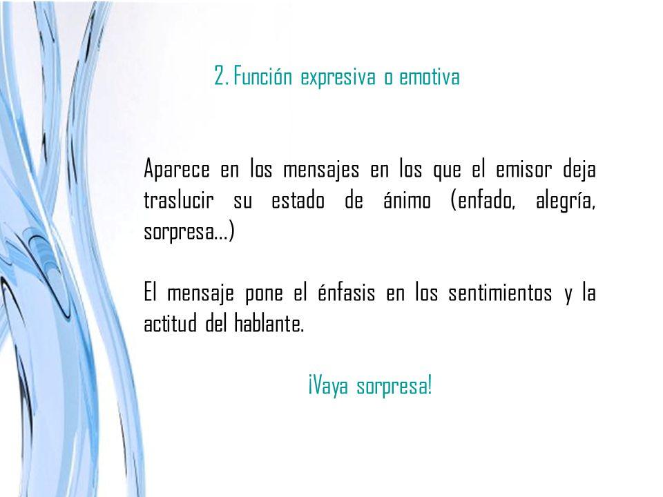 2. Función expresiva o emotiva