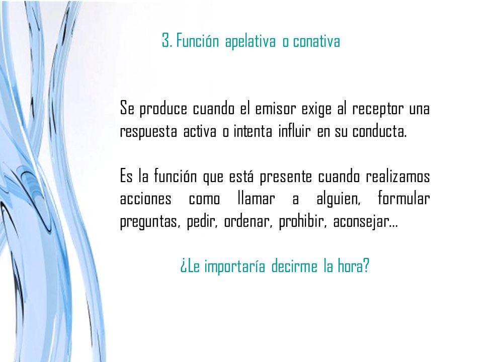 3. Función apelativa o conativa