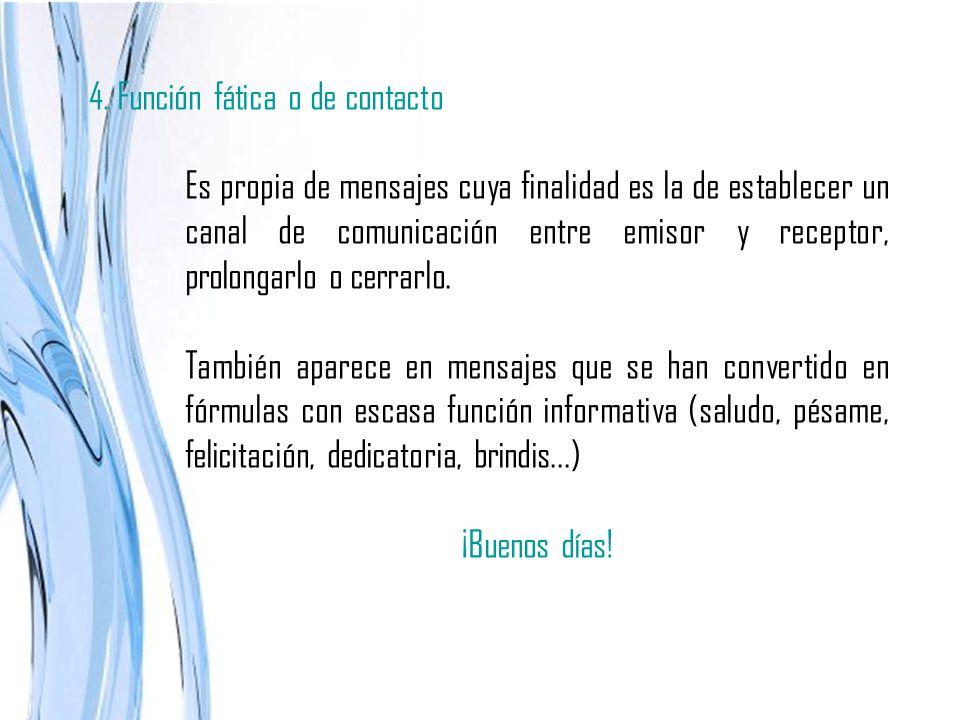 4. Función fática o de contacto