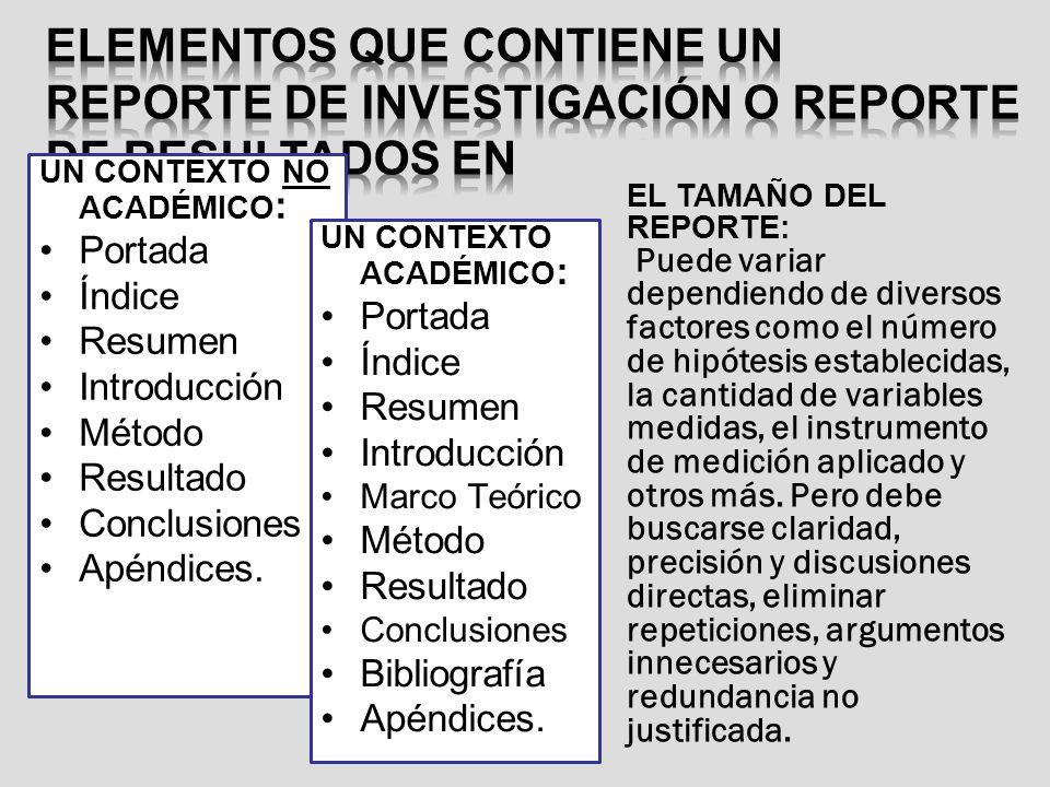 ELEMENTOS QUE CONTIENE UN REPORTE DE INVESTIGACIÓN O REPORTE DE RESULTADOS EN