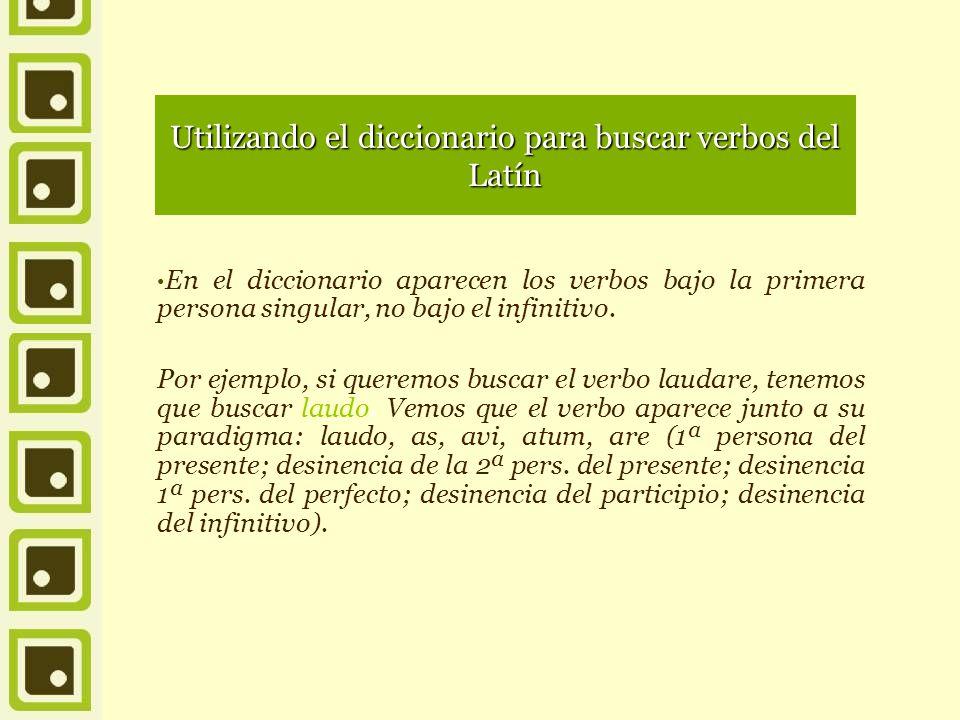 Utilizando el diccionario para buscar verbos del Latín