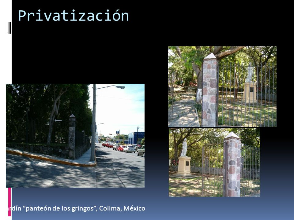Privatización Jardín panteón de los gringos , Colima, México