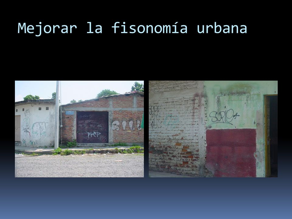 Mejorar la fisonomía urbana