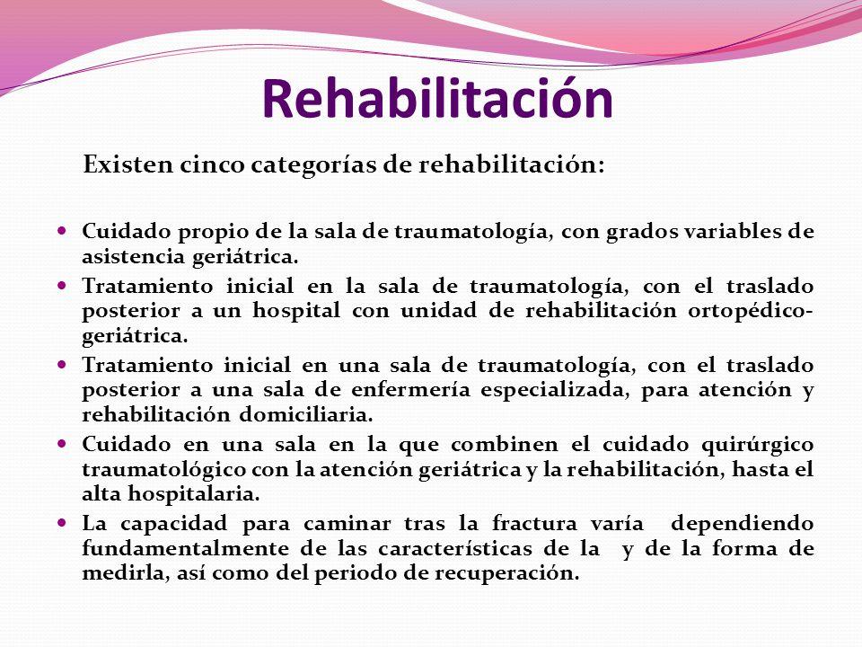 Rehabilitación Existen cinco categorías de rehabilitación: