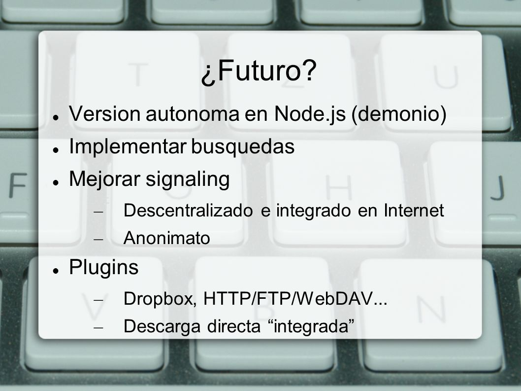 ¿Futuro Version autonoma en Node.js (demonio) Implementar busquedas