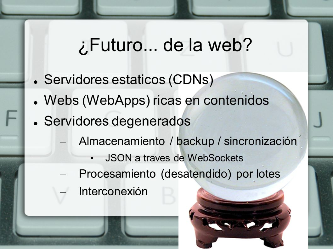 ¿Futuro... de la web Servidores estaticos (CDNs)