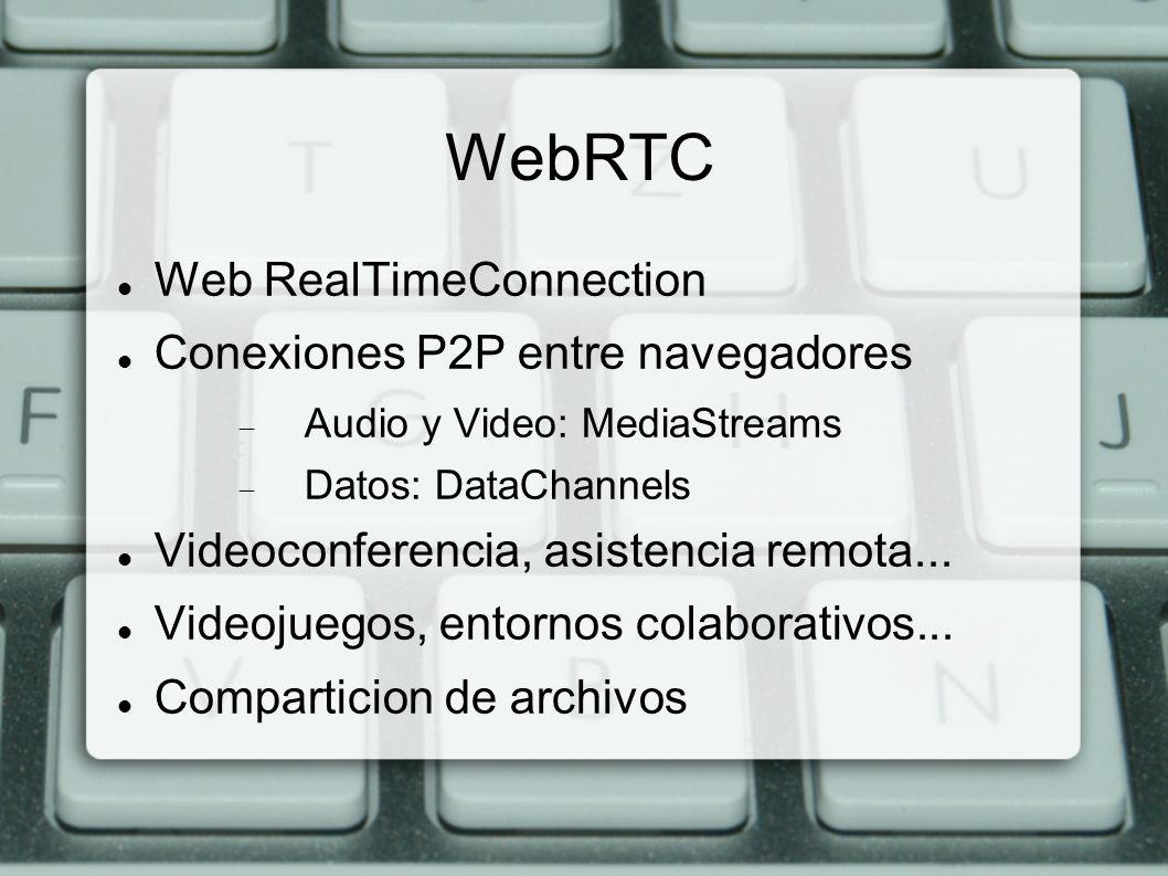 WebRTC Web RealTimeConnection Conexiones P2P entre navegadores