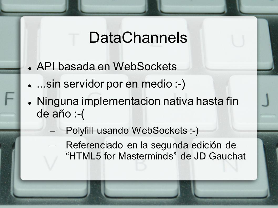 DataChannels API basada en WebSockets ...sin servidor por en medio :-)