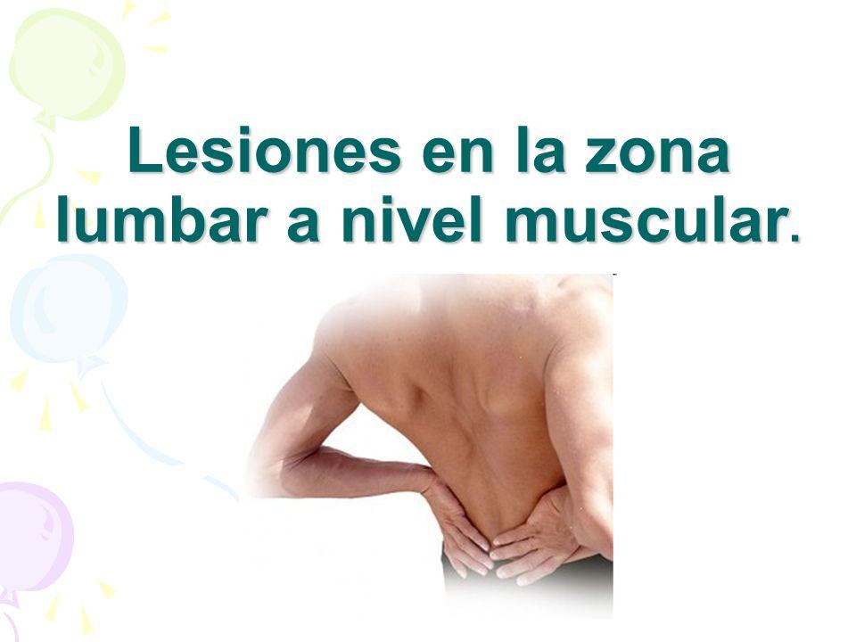 Lesiones en la zona lumbar a nivel muscular.
