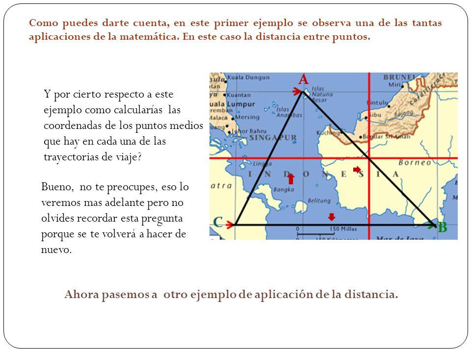Ahora pasemos a otro ejemplo de aplicación de la distancia.