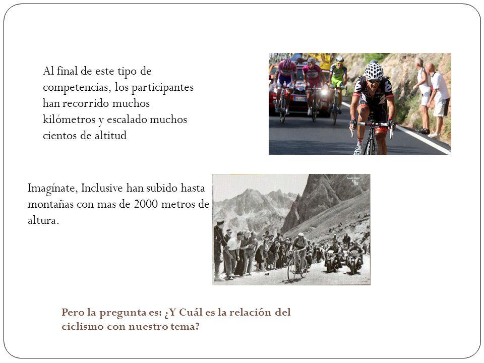 Al final de este tipo de competencias, los participantes han recorrido muchos kilómetros y escalado muchos cientos de altitud