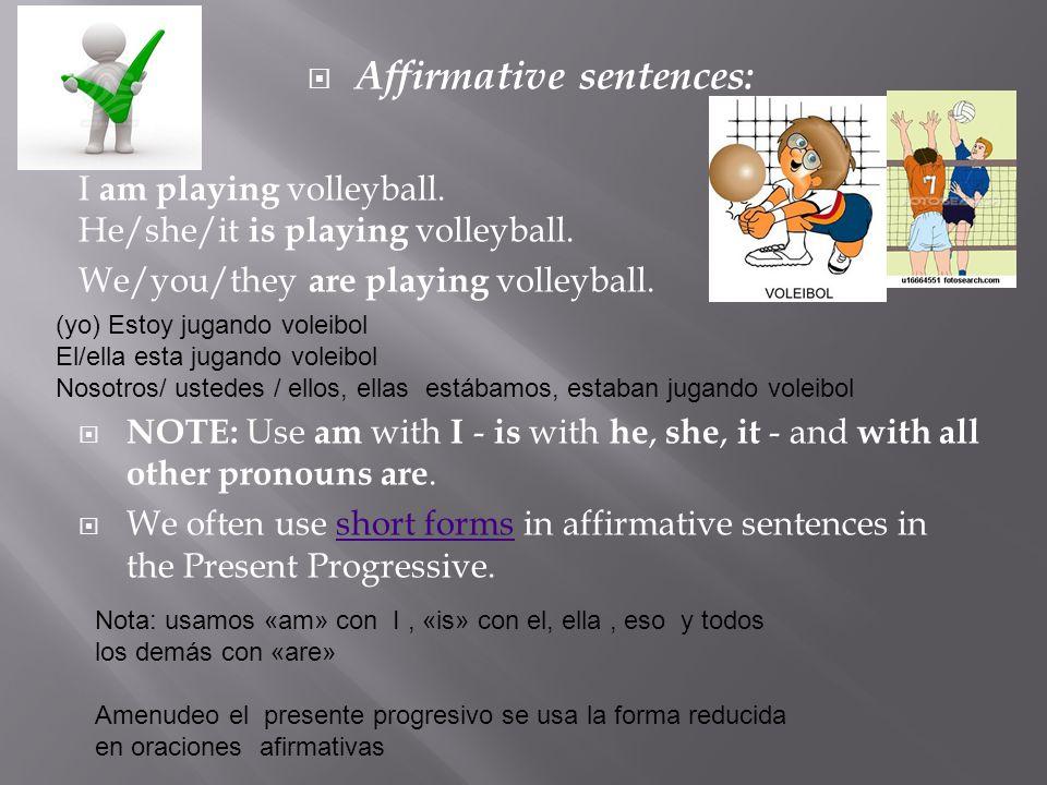 Affirmative sentences: