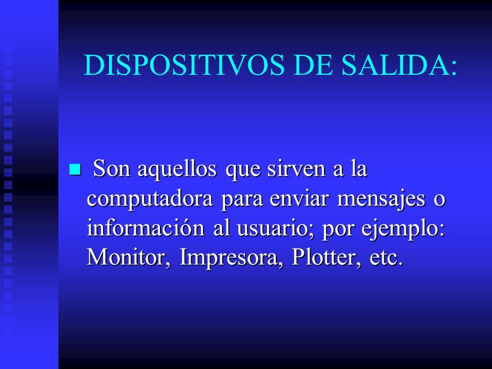 DISPOSITIVOS DE SALIDA:
