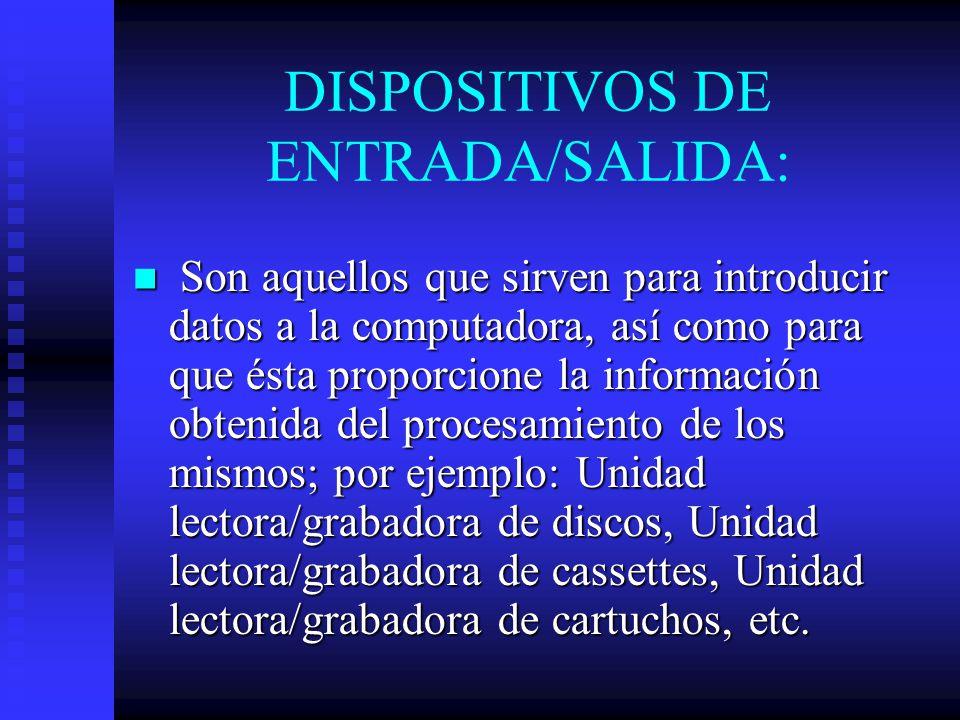 DISPOSITIVOS DE ENTRADA/SALIDA: