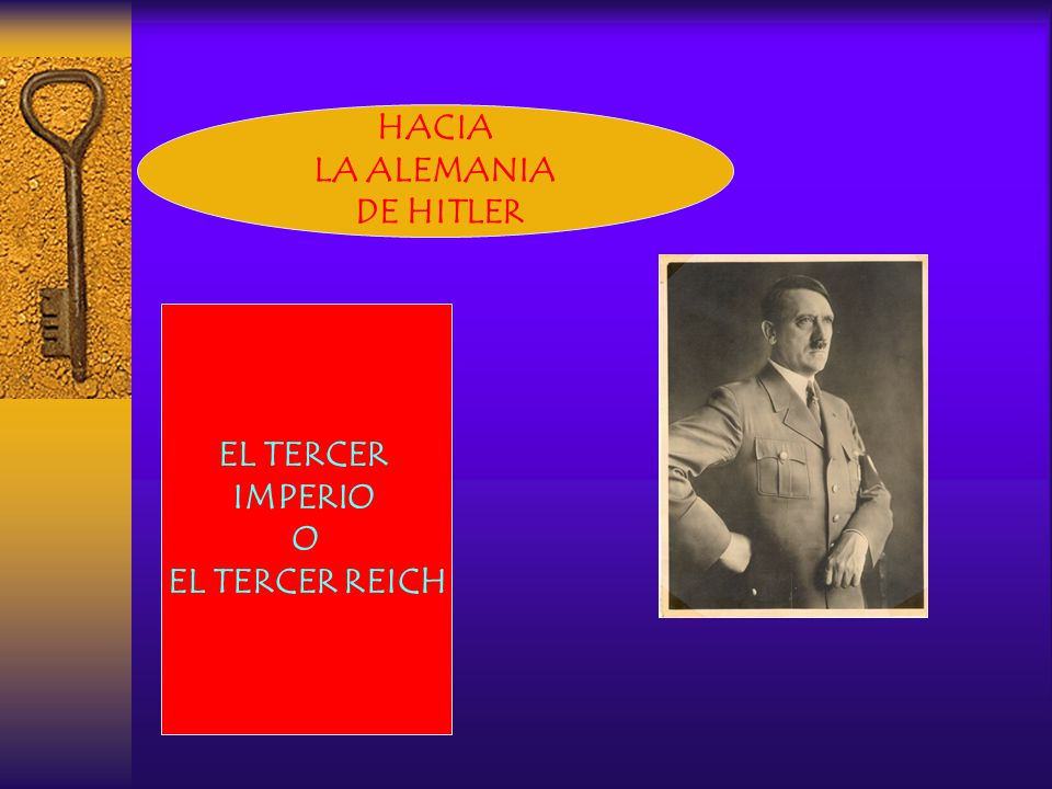 LA ALEMANIA DE HITLER EL TERCER IMPERIO O EL TERCER REICH