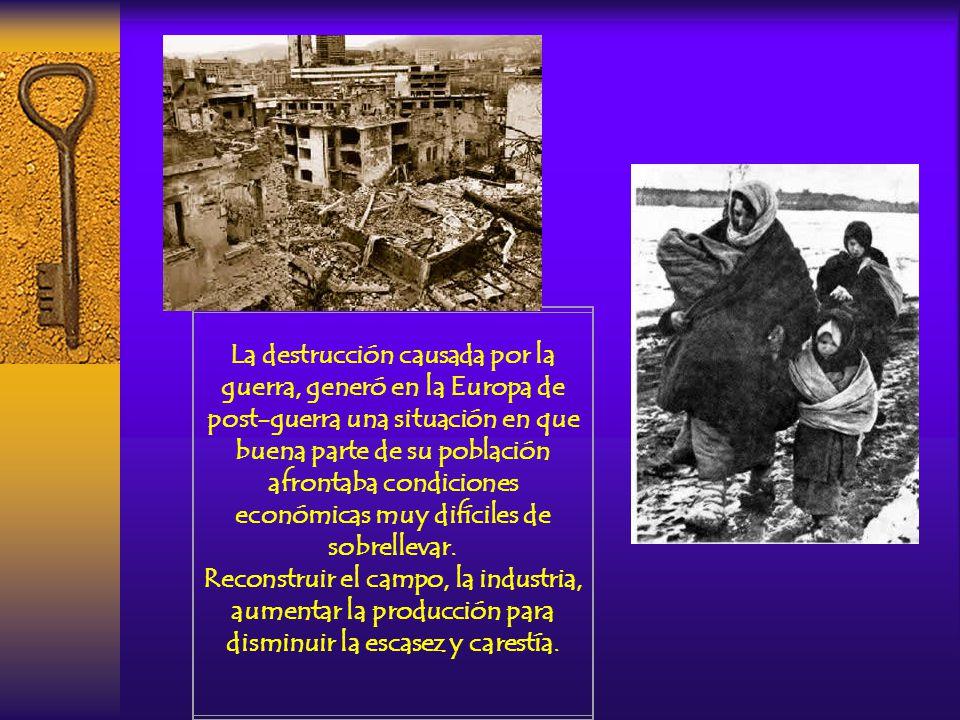 La destrucción causada por la guerra, generó en la Europa de post-guerra una situación en que buena parte de su población afrontaba condiciones económicas muy difíciles de sobrellevar.