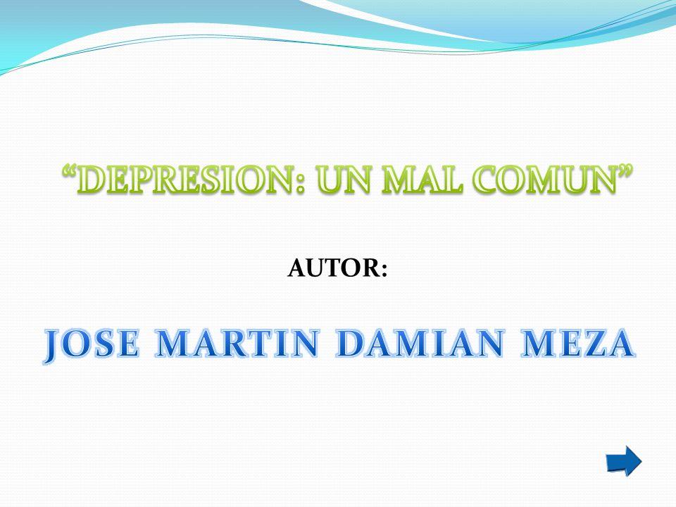 DEPRESION: UN MAL COMUN JOSE MARTIN DAMIAN MEZA