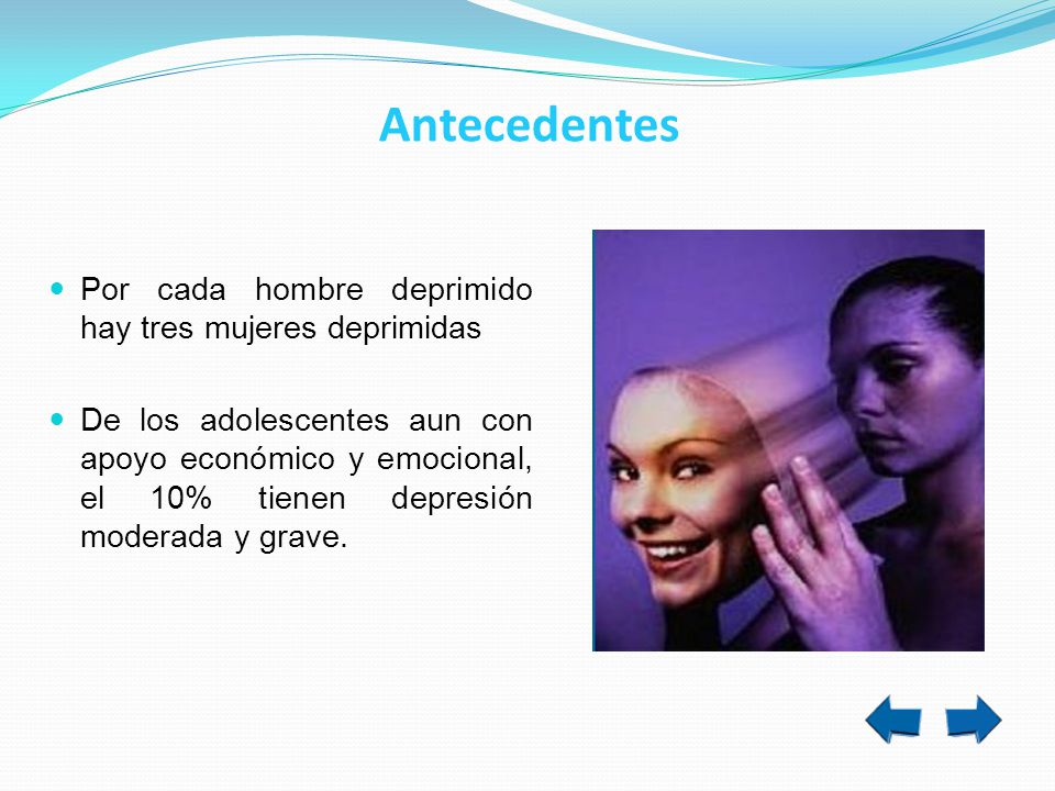 Antecedentes Por cada hombre deprimido hay tres mujeres deprimidas