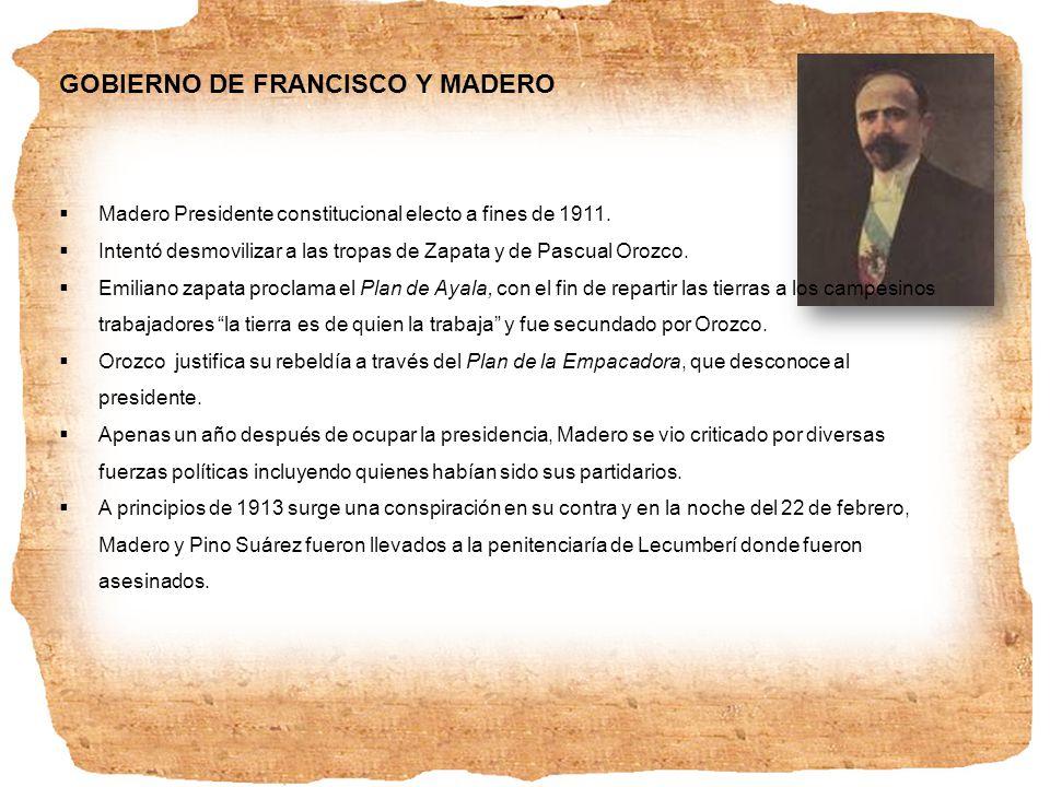 GOBIERNO DE FRANCISCO Y MADERO