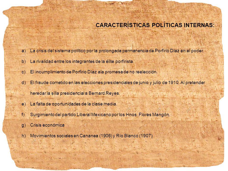 CARACTERÍSTICAS POLÍTICAS INTERNAS:
