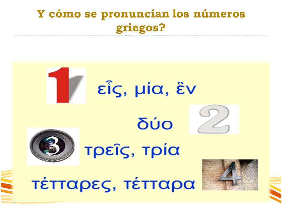 Y cómo se pronuncian los números griegos