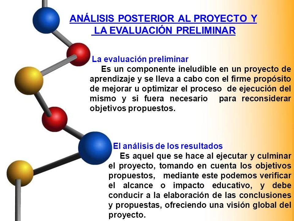 ANÁLISIS POSTERIOR AL PROYECTO Y LA EVALUACIÓN PRELIMINAR