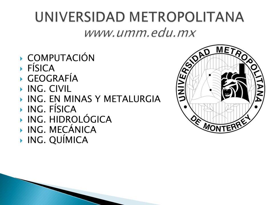 UNIVERSIDAD METROPOLITANA www.umm.edu.mx