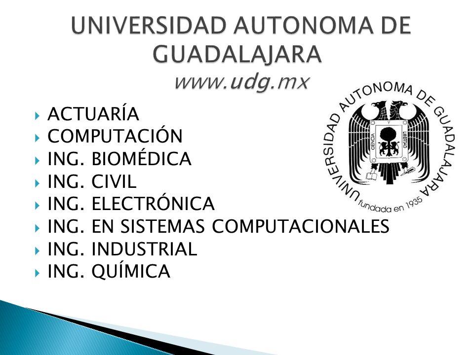 UNIVERSIDAD AUTONOMA DE GUADALAJARA www.udg.mx
