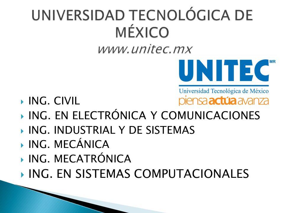 UNIVERSIDAD TECNOLÓGICA DE MÉXICO www.unitec.mx