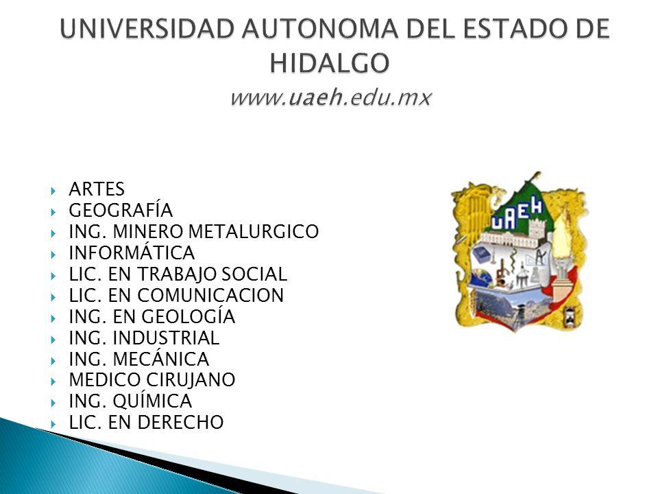 UNIVERSIDAD AUTONOMA DEL ESTADO DE HIDALGO www.uaeh.edu.mx